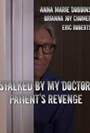 Stalked by My Doctor: Patient's Revenge (2018)
