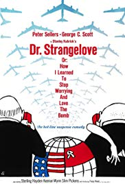 Dr. Strangelove or: How I Learned to Stop Worrying and Love the Bomb (1964)