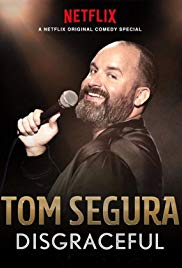 Tom Segura: Disgraceful (2018)